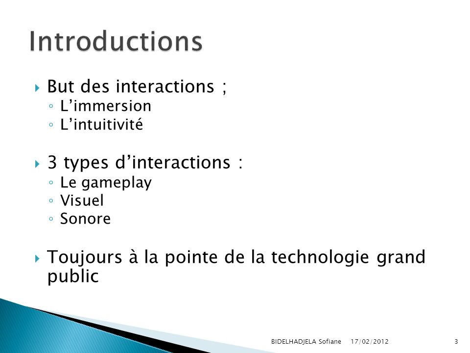 Introductions But des interactions ; 3 types d'interactions :