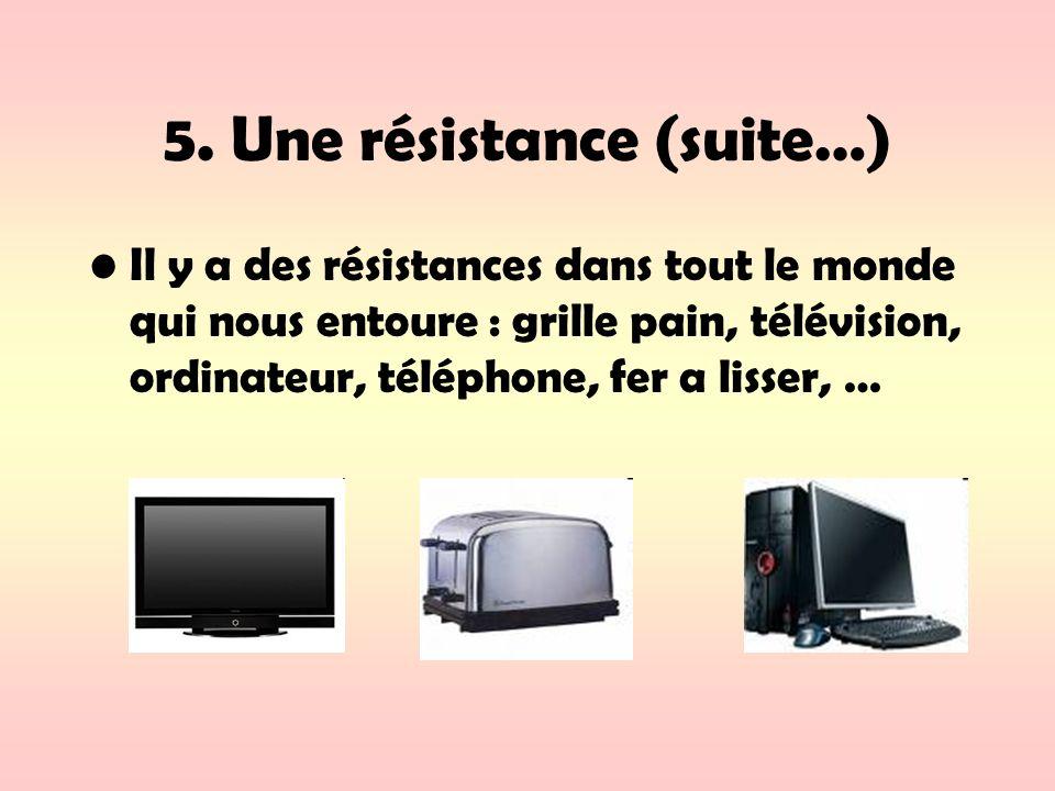 5. Une résistance (suite…)