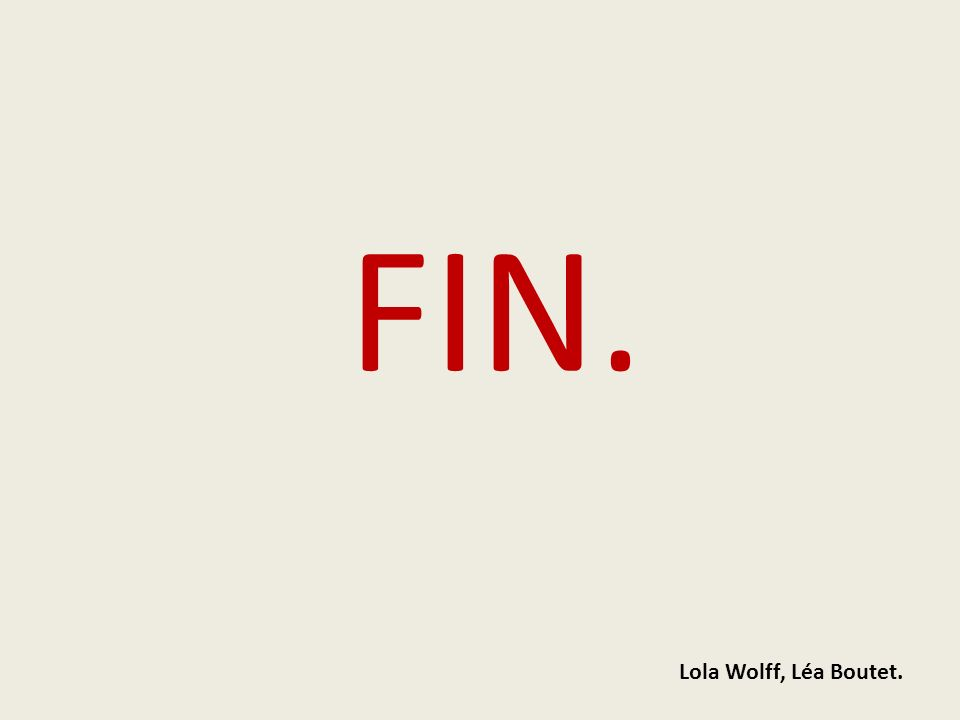 FIN. Lola Wolff, Léa Boutet.
