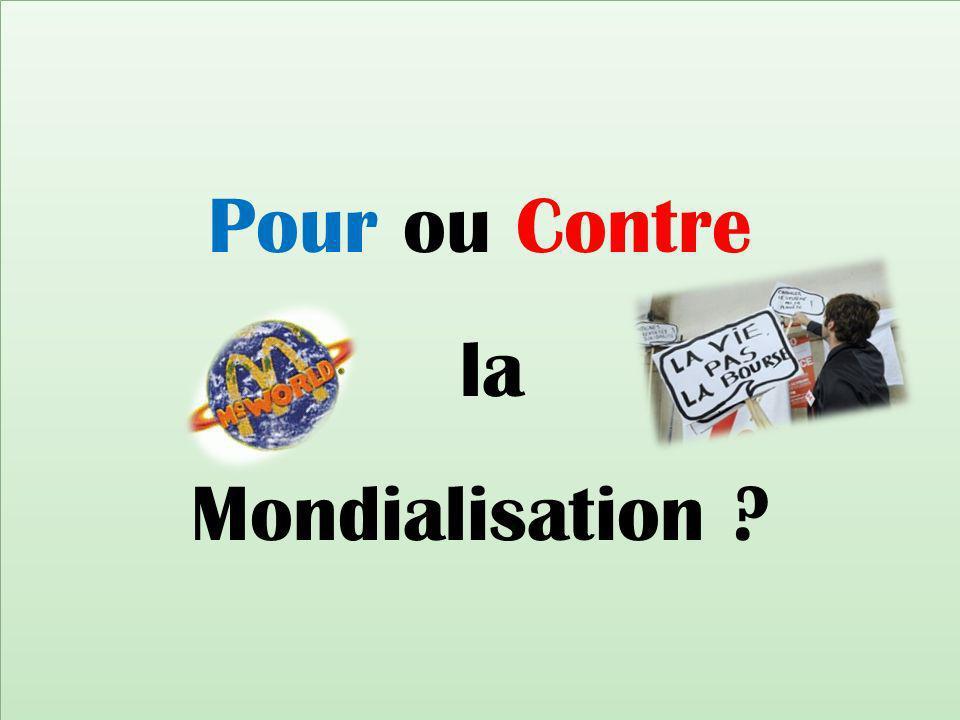 Pour ou Contre la Mondialisation