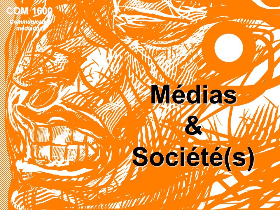 COM 1600 Communication médiatique Médias & Société(s) 1