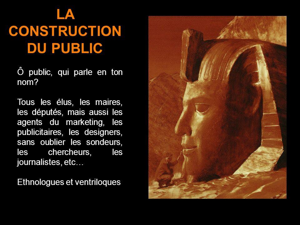 LA CONSTRUCTION DU PUBLIC