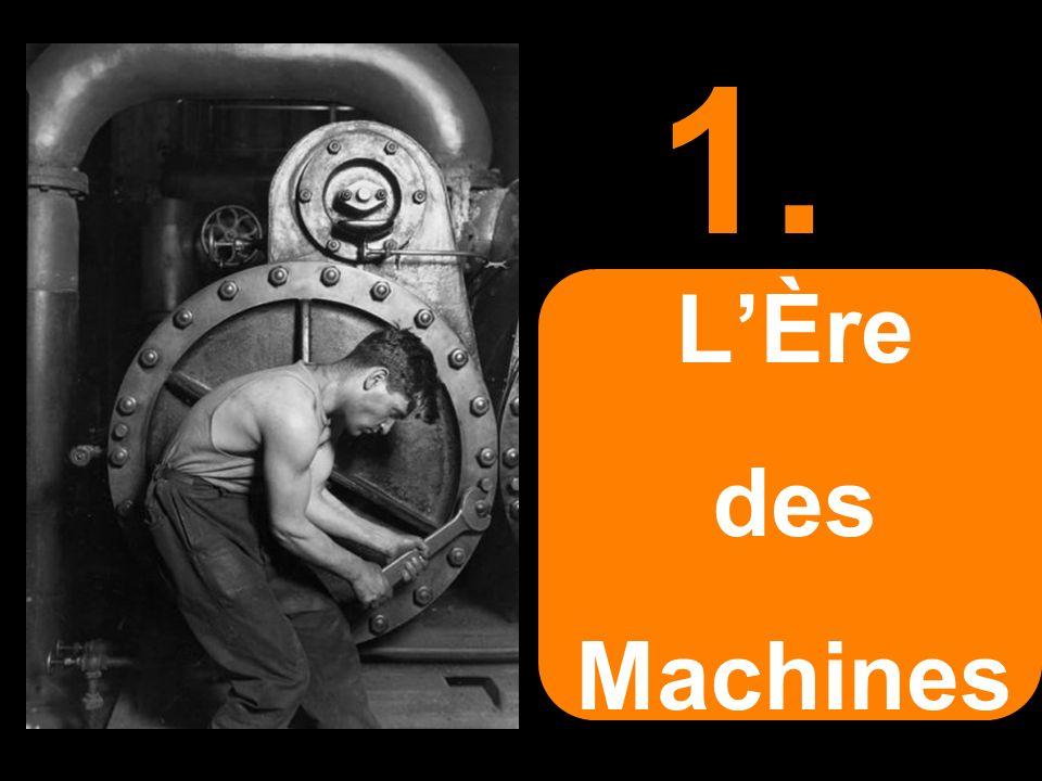 1.L'Ère. des. Machines. La machine entretient dans nos conceptions les plus profondes un sentiment ambivalent, protège et aliène, sauve et enterre.