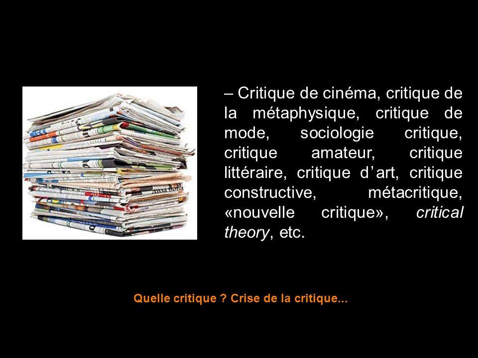 Quelle critique Crise de la critique...