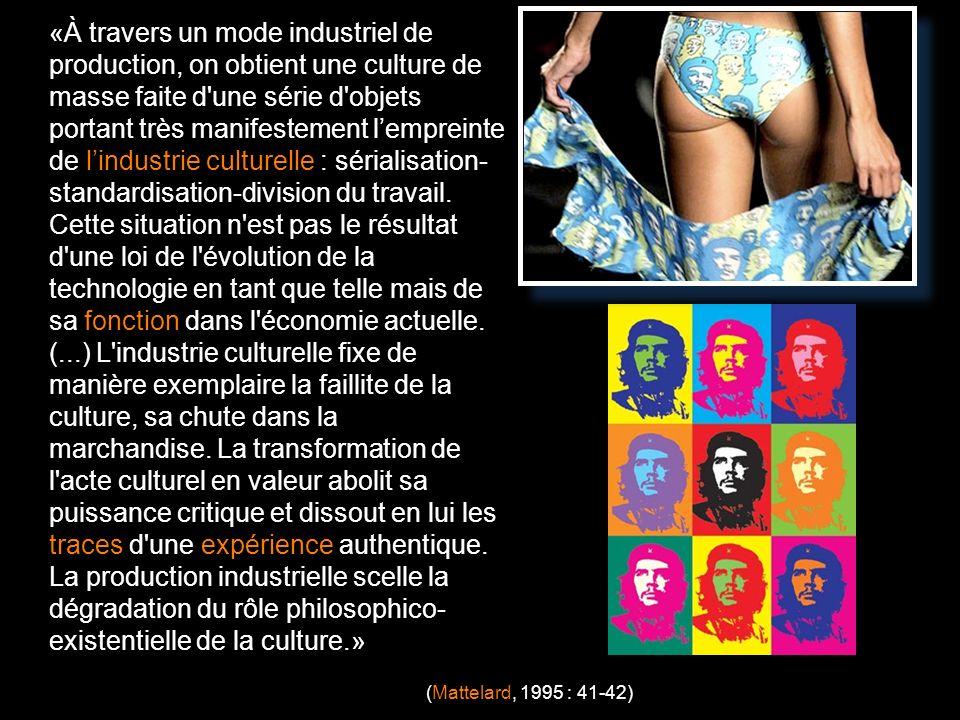 «À travers un mode industriel de production, on obtient une culture de masse faite d une série d objets portant très manifestement l'empreinte de l'industrie culturelle : sérialisation-standardisation-division du travail. Cette situation n est pas le résultat d une loi de l évolution de la technologie en tant que telle mais de sa fonction dans l économie actuelle. (...) L industrie culturelle fixe de manière exemplaire la faillite de la culture, sa chute dans la marchandise. La transformation de l acte culturel en valeur abolit sa puissance critique et dissout en lui les traces d une expérience authentique. La production industrielle scelle la dégradation du rôle philosophico- existentielle de la culture.»