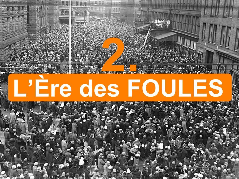 2. L'Ère des FOULES