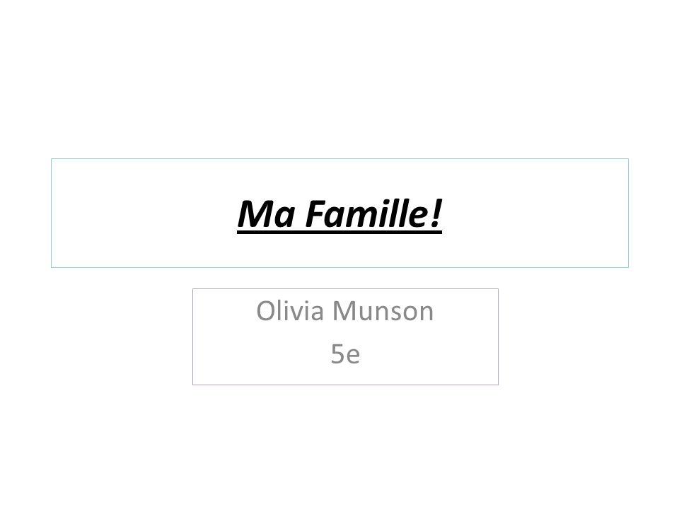 Ma Famille! Olivia Munson 5e