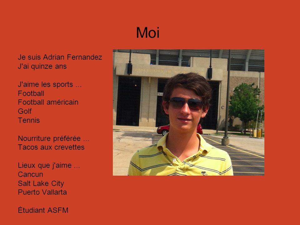 Moi Je suis Adrian Fernandez J ai quinze ans J aime les sports ...