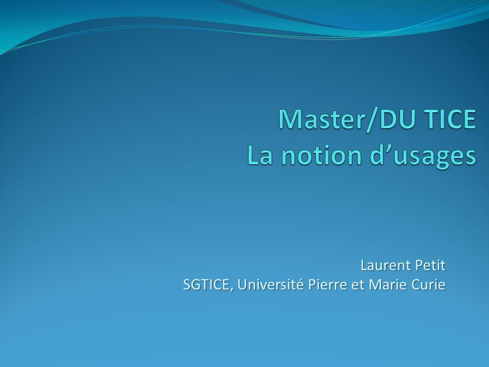 Master/DU TICE La notion d'usages