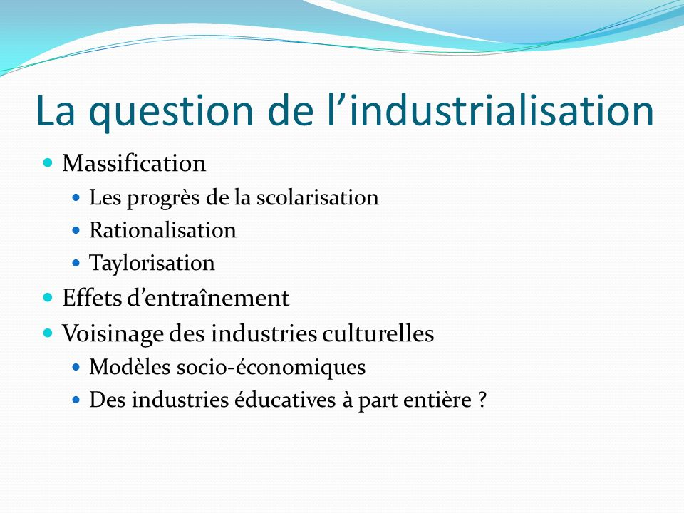 La question de l'industrialisation