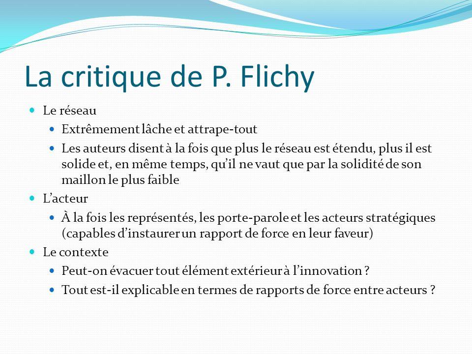La critique de P. Flichy Le réseau Extrêmement lâche et attrape-tout