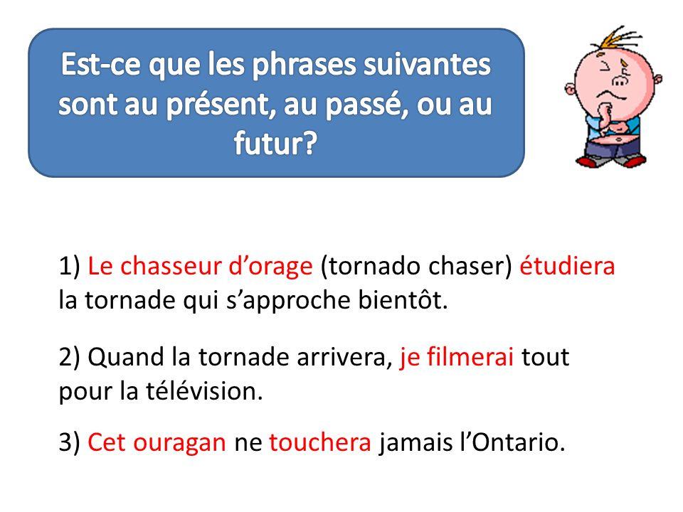 Est-ce que les phrases suivantes sont au présent, au passé, ou au futur