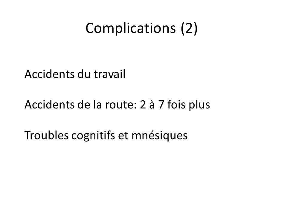 Complications (2) Accidents du travail