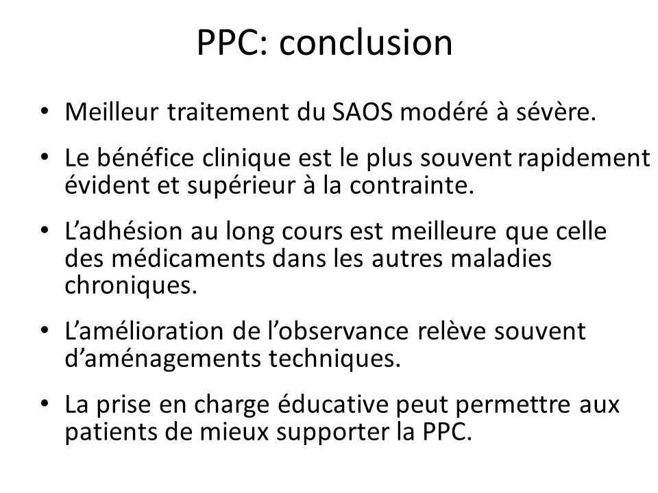 PPC: conclusion Meilleur traitement du SAOS modéré à sévère.