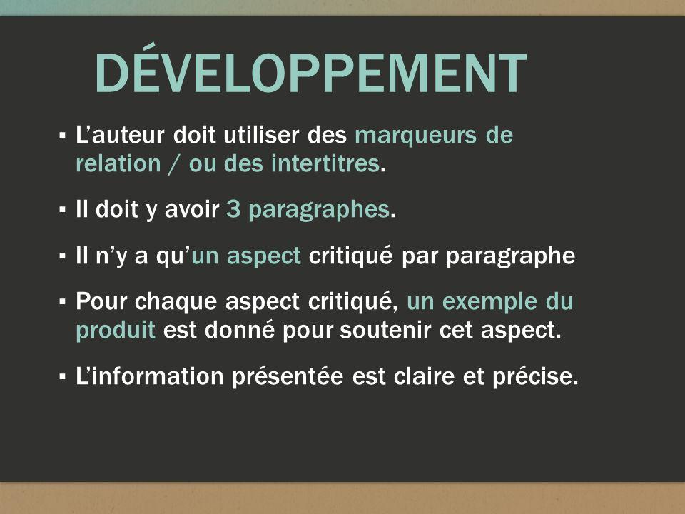 DÉVELOPPEMENT L'auteur doit utiliser des marqueurs de relation / ou des intertitres. Il doit y avoir 3 paragraphes.