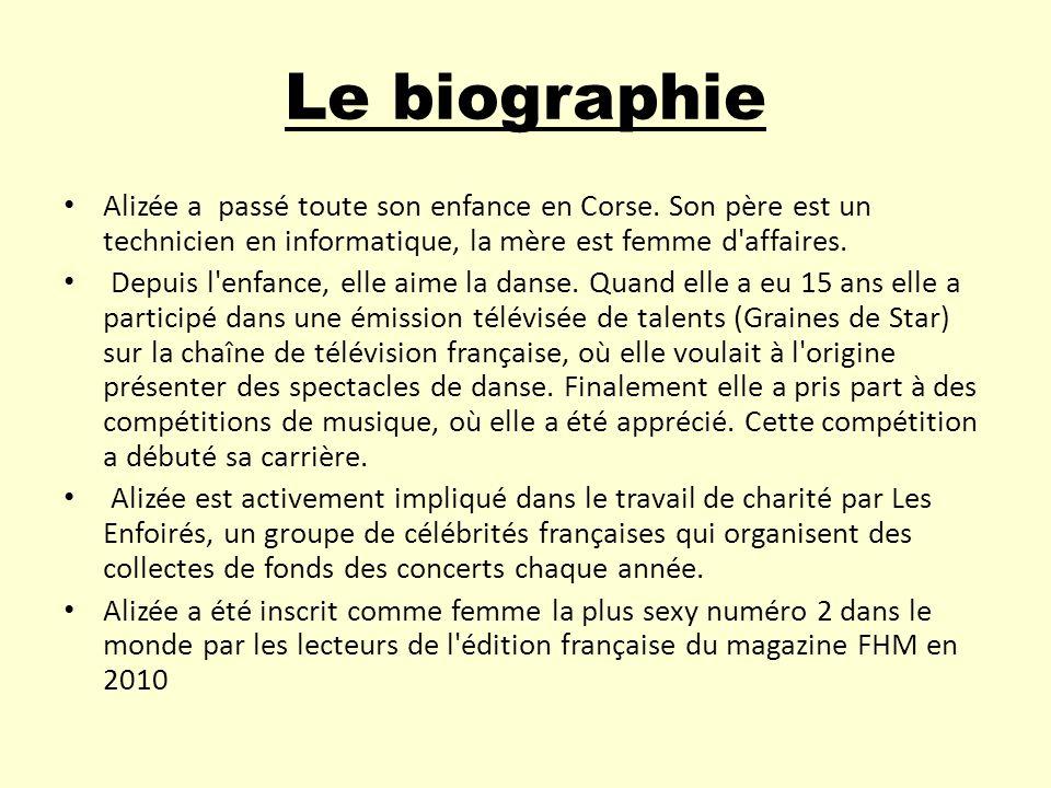 Le biographie Alizée a passé toute son enfance en Corse. Son père est un technicien en informatique, la mère est femme d affaires.