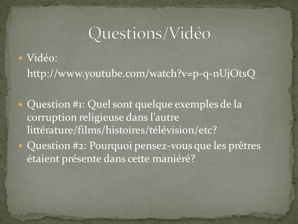 Questions/Vidéo Vidéo: http://www.youtube.com/watch v=p-q-nUjOtsQ
