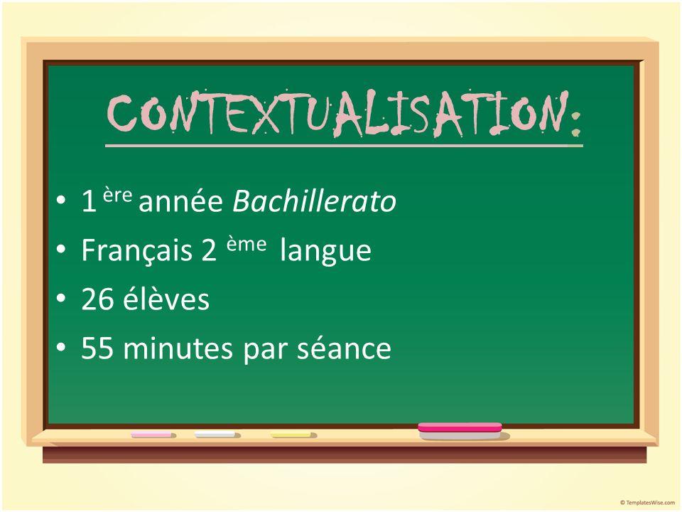 CONTEXTUALISATION: 1 ère année Bachillerato Français 2 ème langue