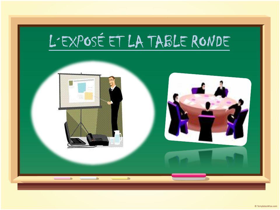 L´EXPOSÉ ET LA TABLE RONDE