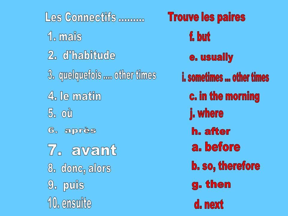 3. quelquefois .... other times
