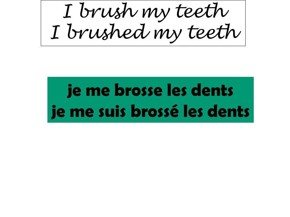 je me suis brossé les dents