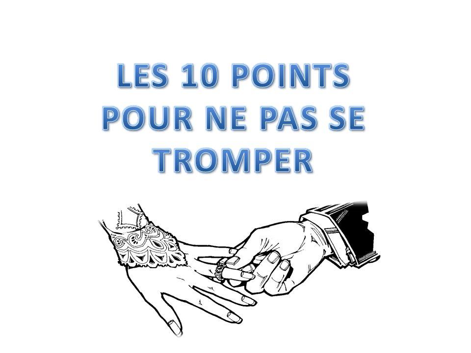 LES 10 POINTS POUR NE PAS SE TROMPER