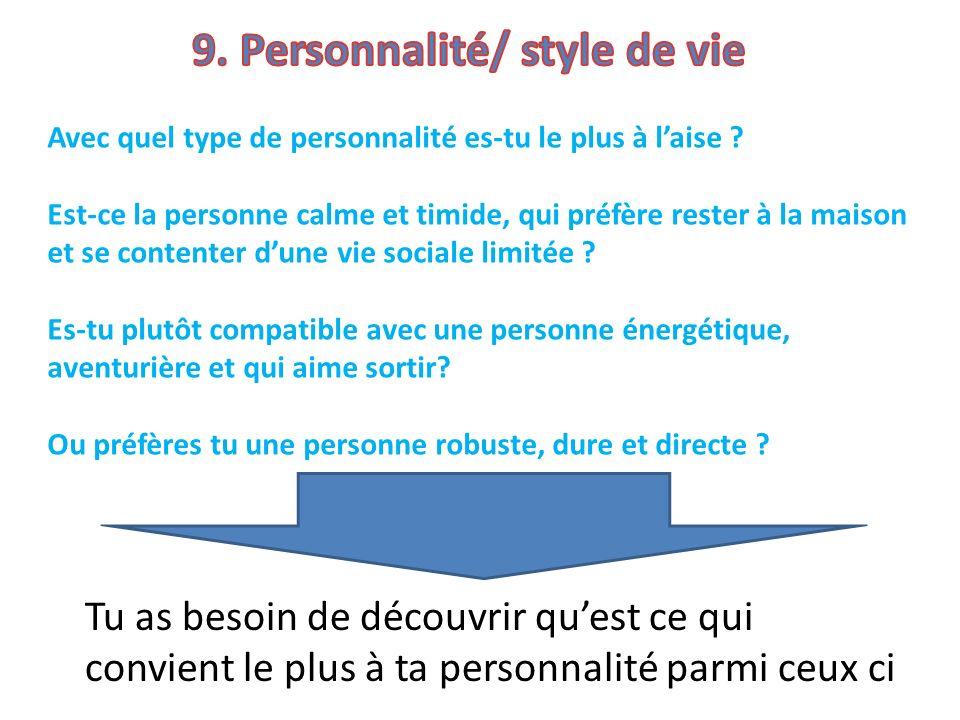 9. Personnalité/ style de vie