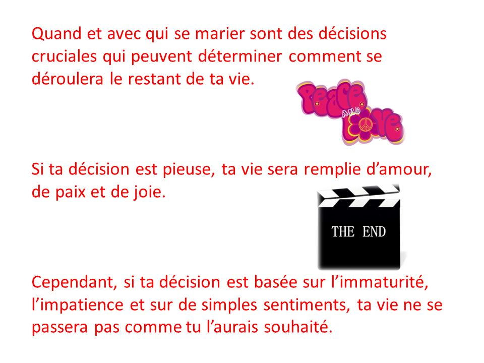 Quand et avec qui se marier sont des décisions cruciales qui peuvent déterminer comment se déroulera le restant de ta vie.