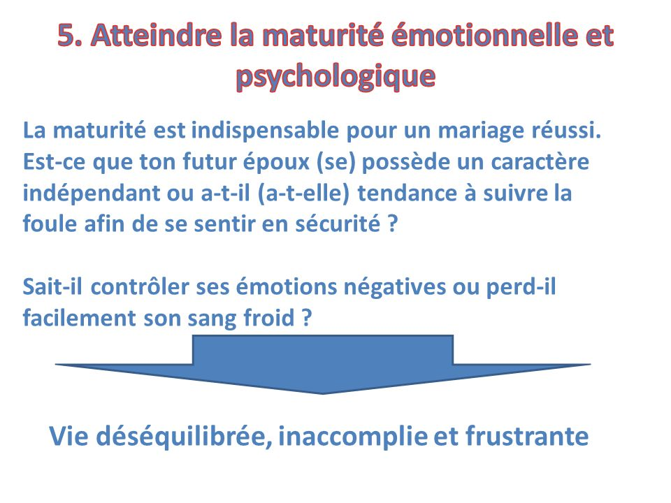 5. Atteindre la maturité émotionnelle et psychologique