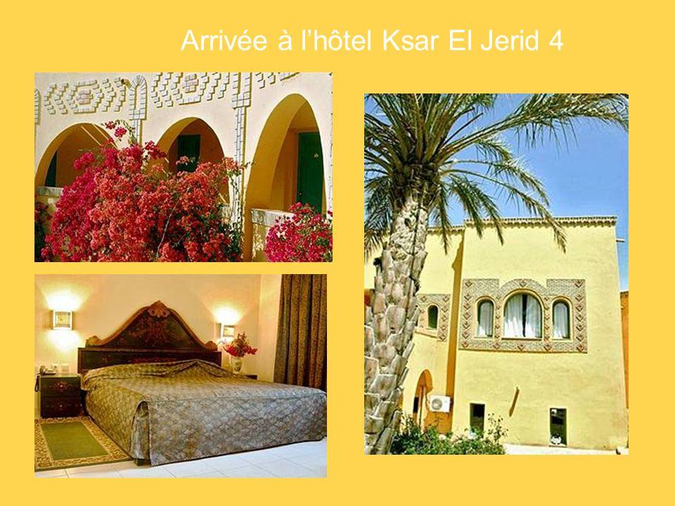 Arrivée à l'hôtel Ksar El Jerid 4