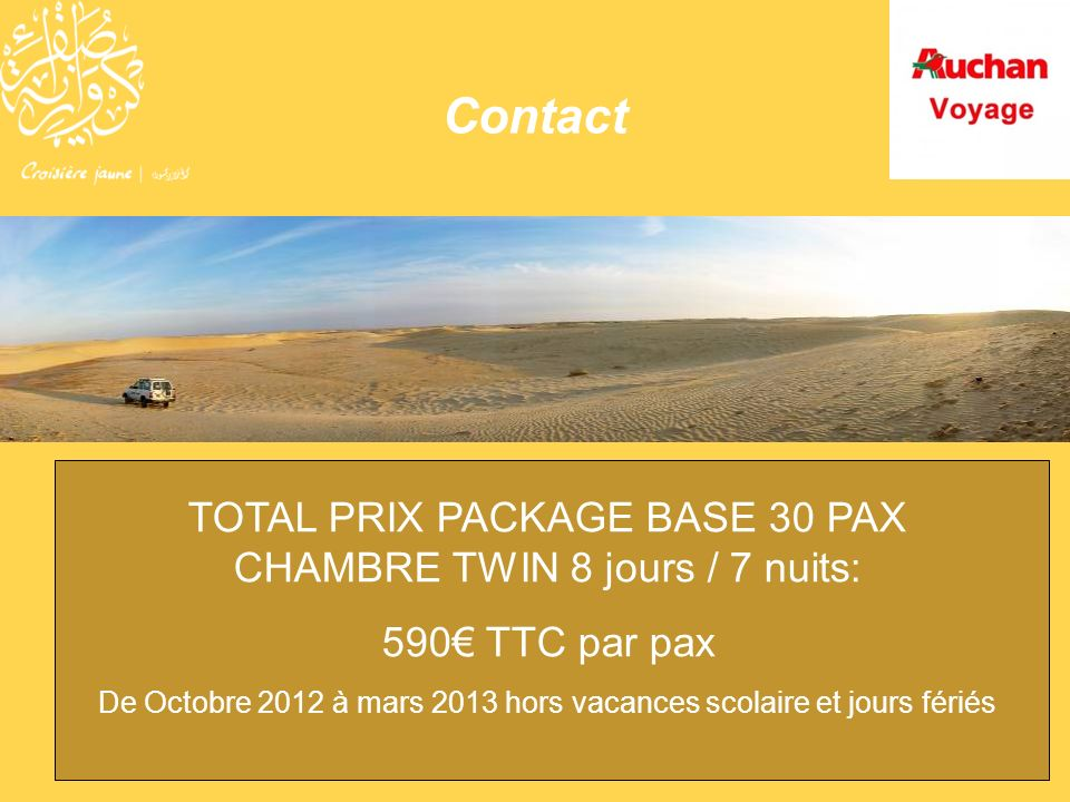 Contact TOTAL PRIX PACKAGE BASE 30 PAX CHAMBRE TWIN 8 jours / 7 nuits: