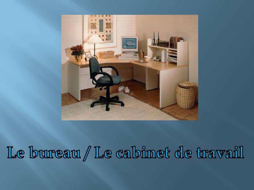 Le bureau / Le cabinet de travail