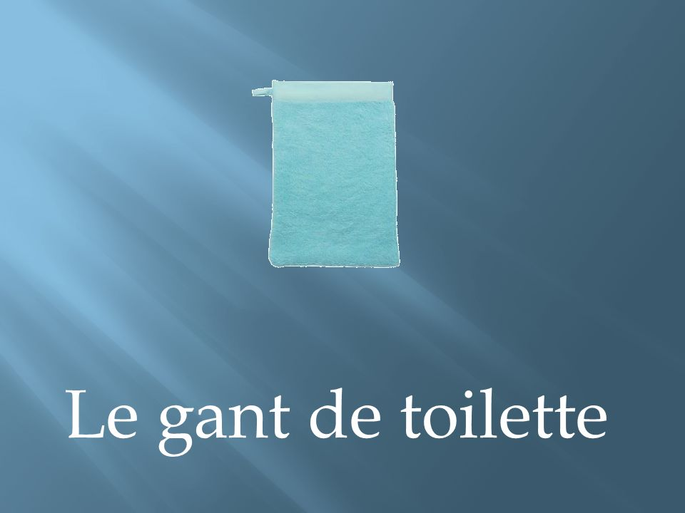 Le gant de toilette