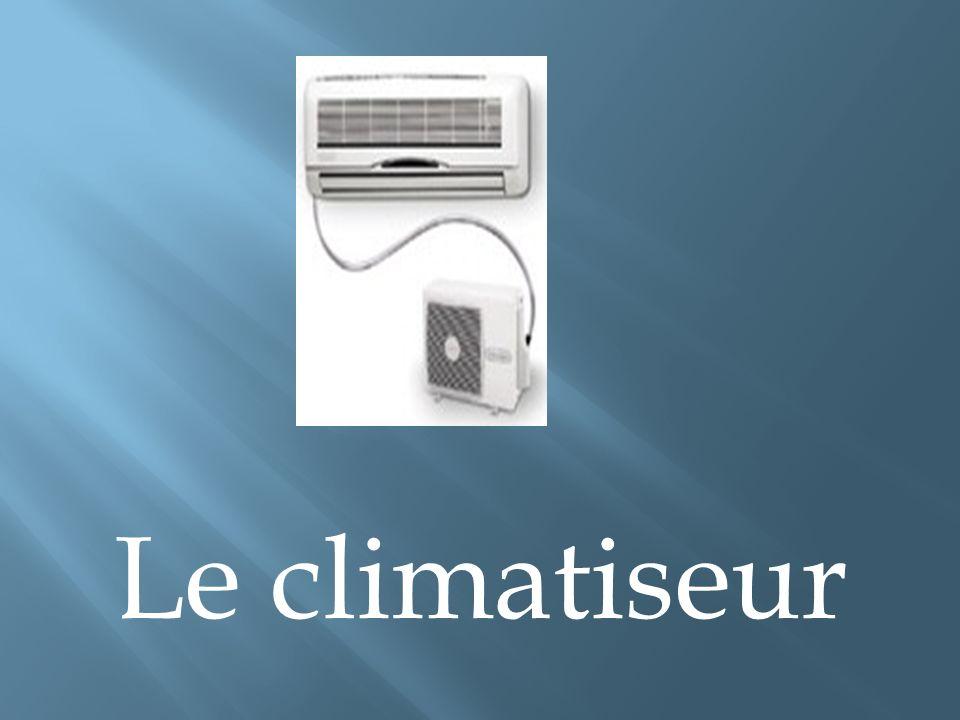 Le climatiseur