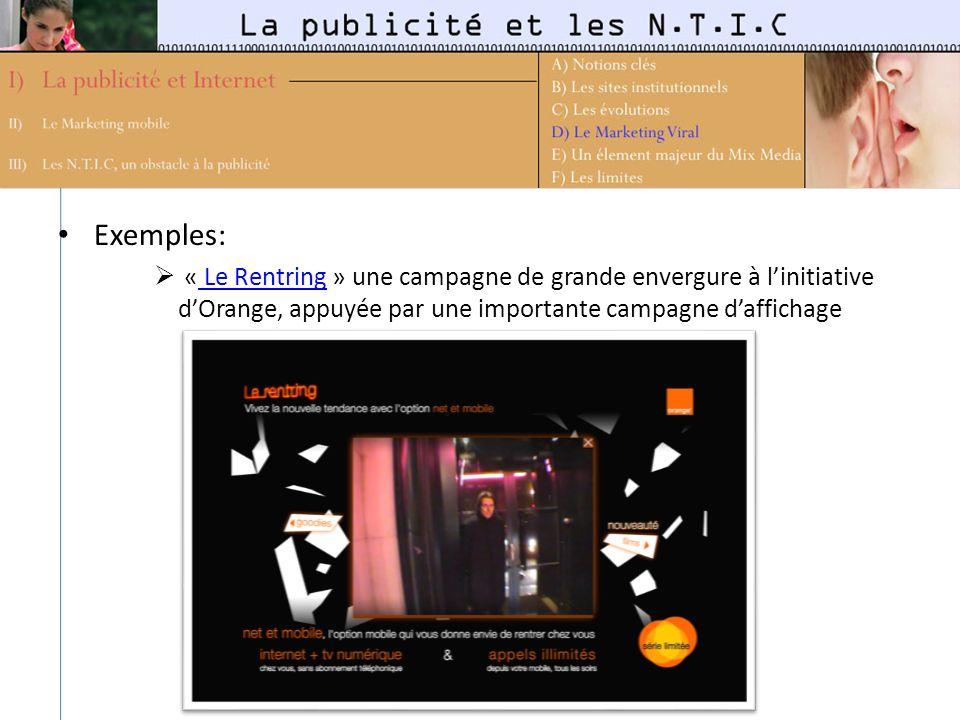 Exemples: « Le Rentring » une campagne de grande envergure à l'initiative d'Orange, appuyée par une importante campagne d'affichage.