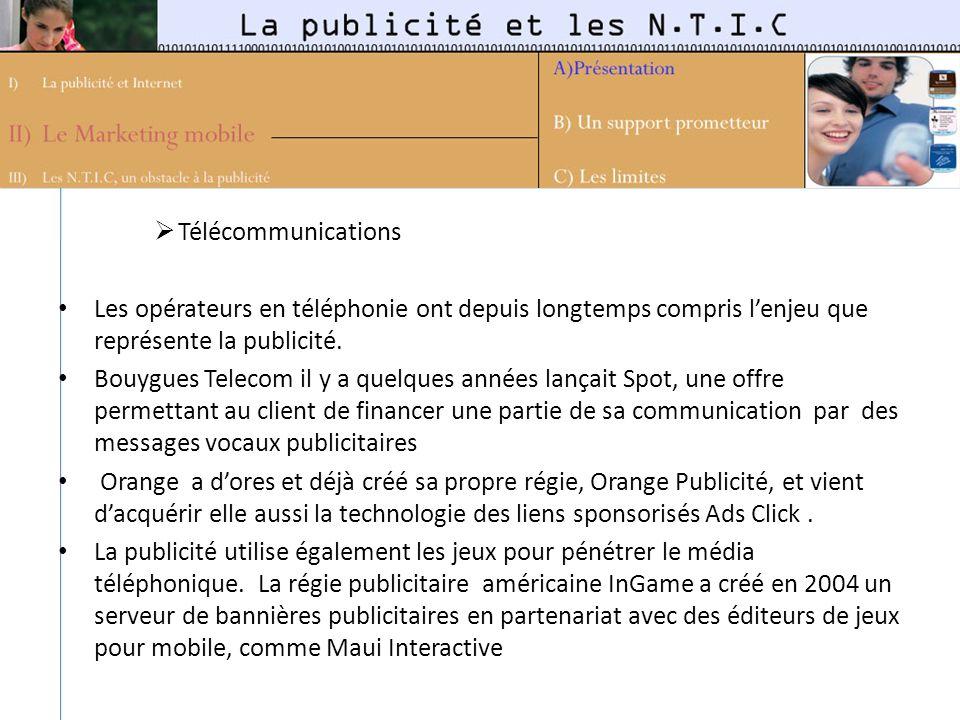 Télécommunications Les opérateurs en téléphonie ont depuis longtemps compris l'enjeu que représente la publicité.