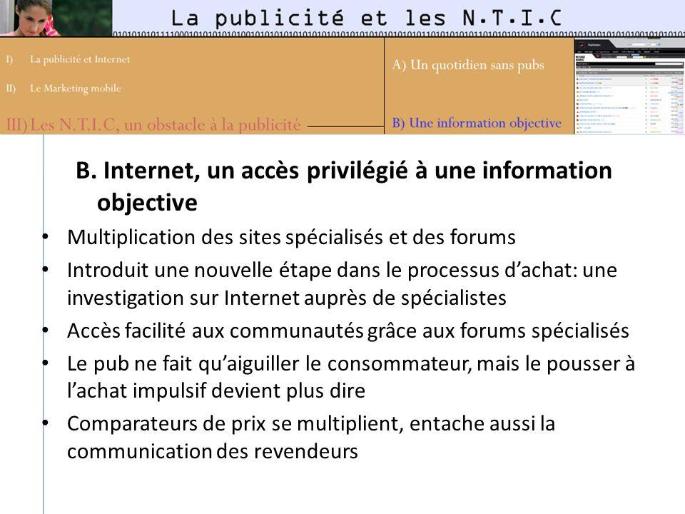 B. Internet, un accès privilégié à une information objective