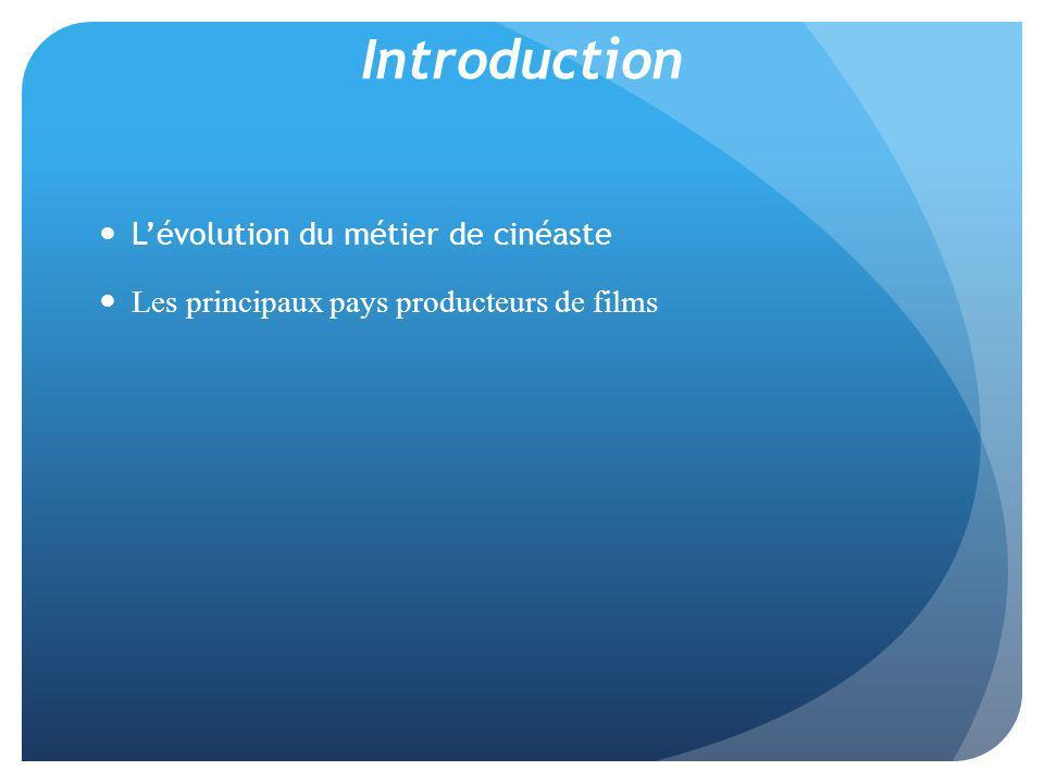 Introduction L'évolution du métier de cinéaste
