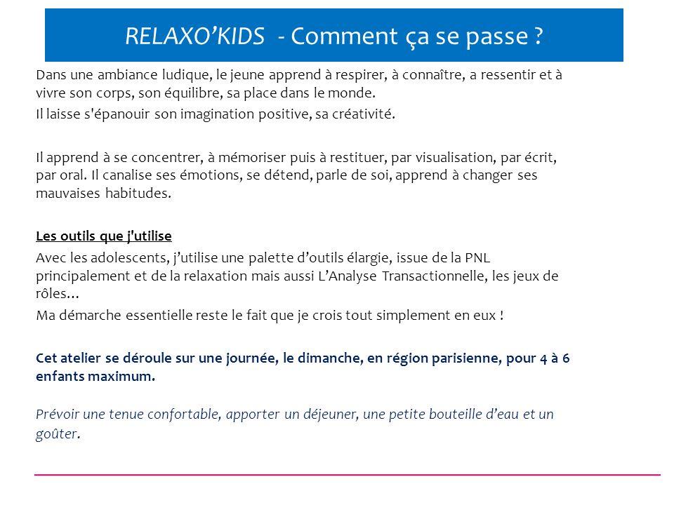 RELAXO'KIDS - Comment ça se passe