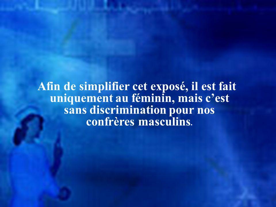 Afin de simplifier cet exposé, il est fait uniquement au féminin, mais c'est sans discrimination pour nos confrères masculins.