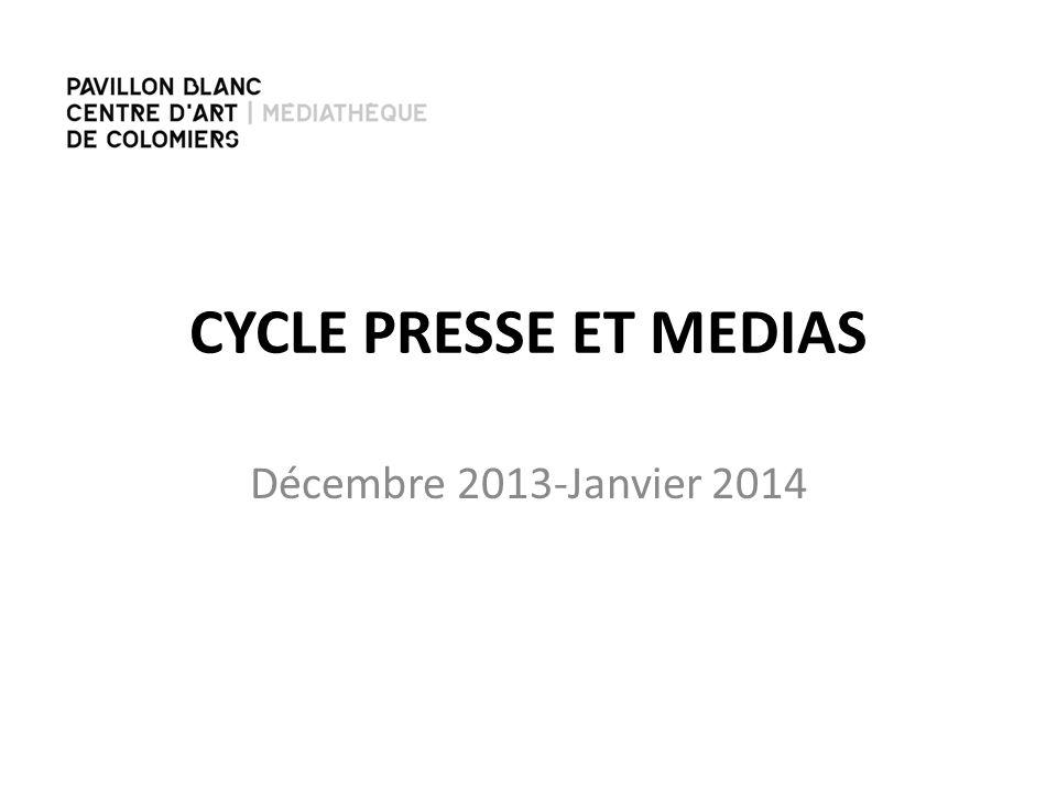 CYCLE PRESSE ET MEDIAS Décembre 2013-Janvier 2014