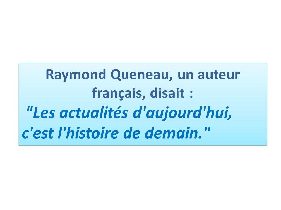 Raymond Queneau, un auteur français, disait :