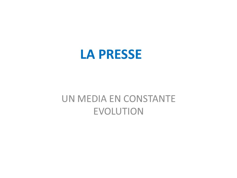 UN MEDIA EN CONSTANTE EVOLUTION
