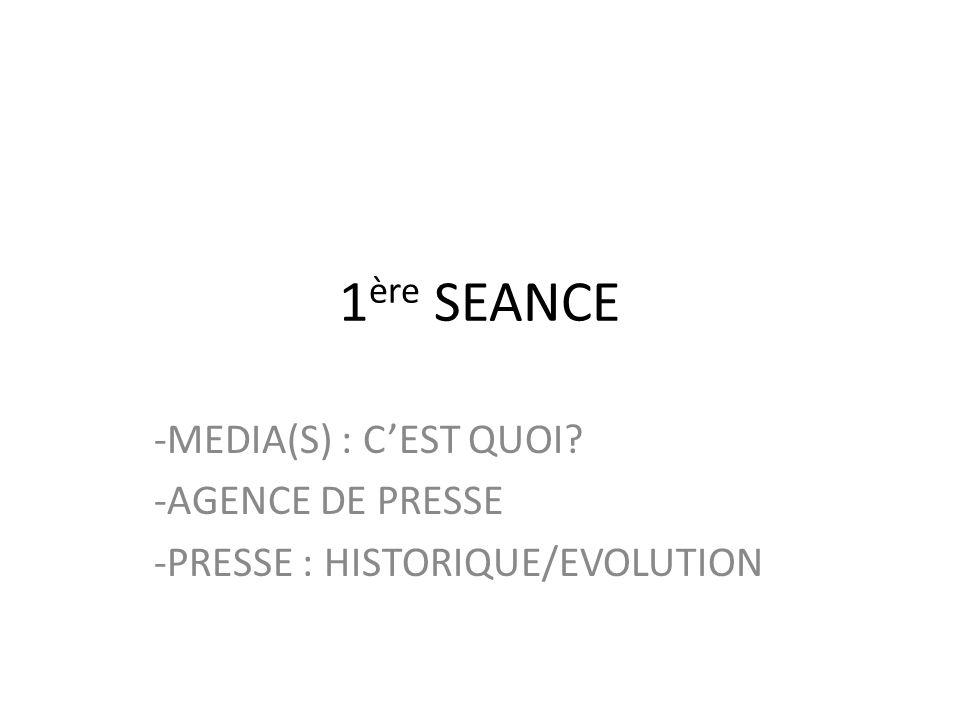 1ère SEANCE -MEDIA(S) : C'EST QUOI -AGENCE DE PRESSE