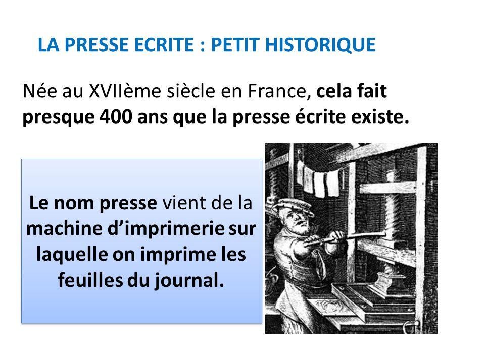 LA PRESSE ECRITE : PETIT HISTORIQUE