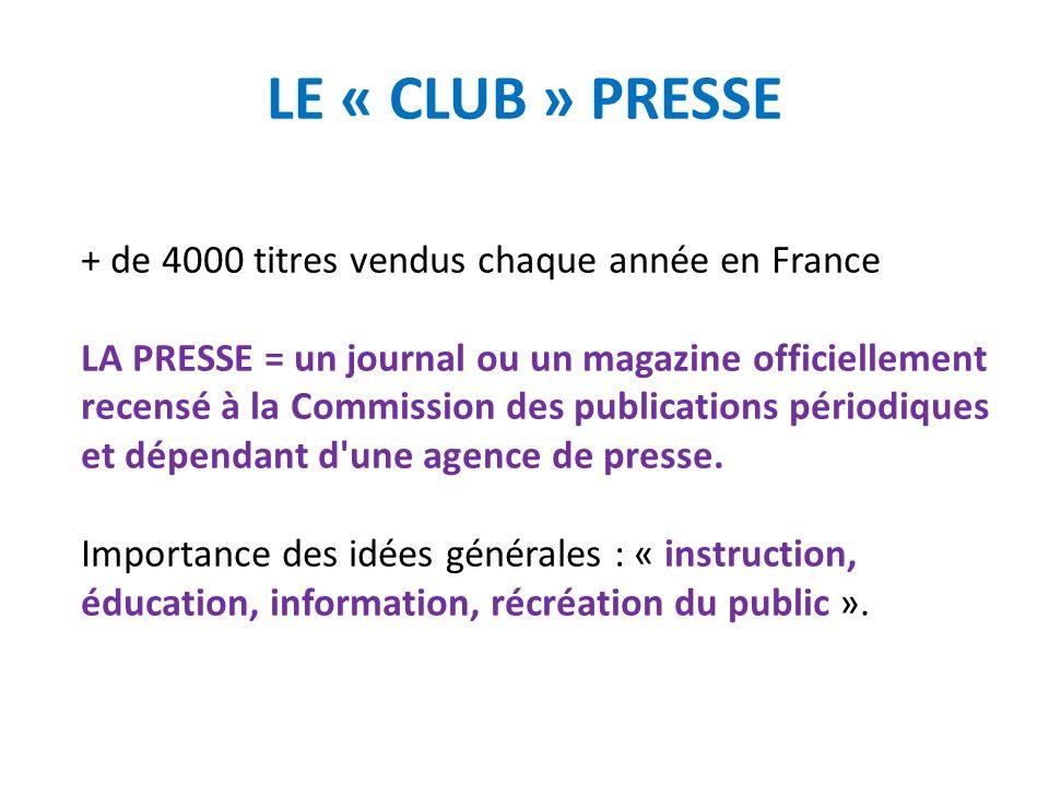 LE « CLUB » PRESSE + de 4000 titres vendus chaque année en France