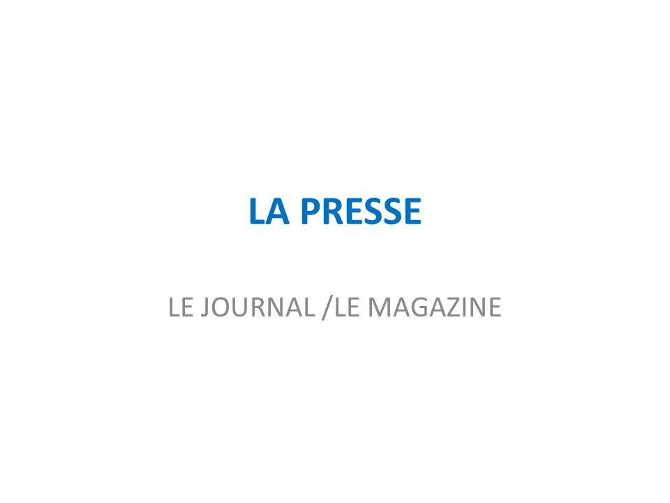 LE JOURNAL /LE MAGAZINE