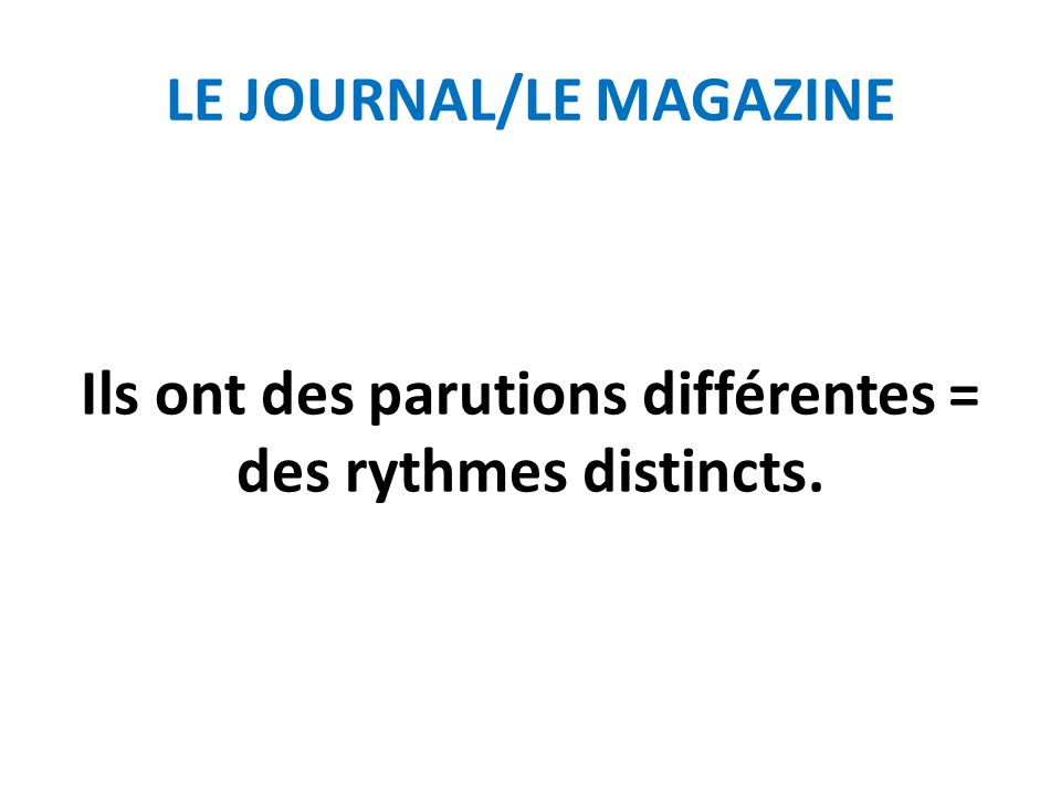 LE JOURNAL/LE MAGAZINE