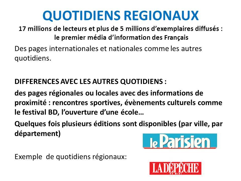 QUOTIDIENS REGIONAUX 17 millions de lecteurs et plus de 5 millions d'exemplaires diffusés : le premier média d'information des Français