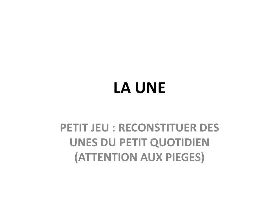 LA UNE PETIT JEU : RECONSTITUER DES UNES DU PETIT QUOTIDIEN (ATTENTION AUX PIEGES)